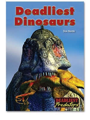 Deadliest Predators: Deadliest Dinosaurs