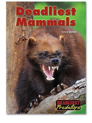 Deadliest Predators: Deadliest Mammals