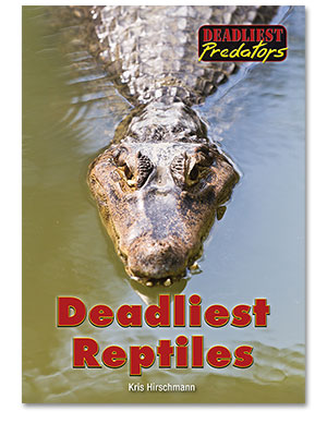 Deadliest Predators: Deadliest Reptiles