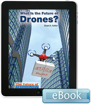 The Future of Technology: What Is the Future of Drones? Ebook