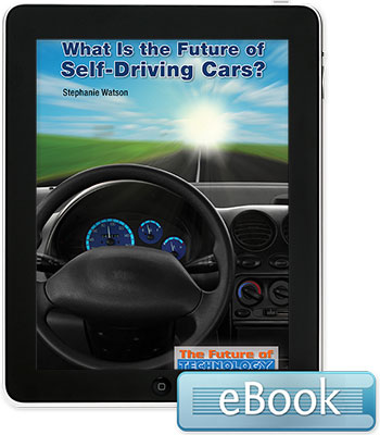 The Future of Technology: What Is the Future of Self-Driving Cars? Ebook