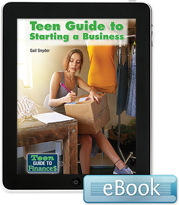 Teen Guide to Finances: Teen Guide to Starting a Business eBook