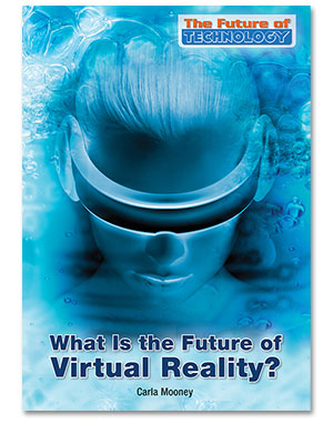 The Future of Technology: What Is the Future of Virtual Reality?