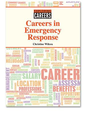 Exploring Careers: Careers in Emergency Response
