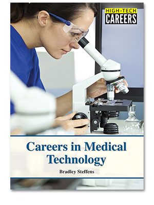 High-Tech Careers: Careers in Medical Technology
