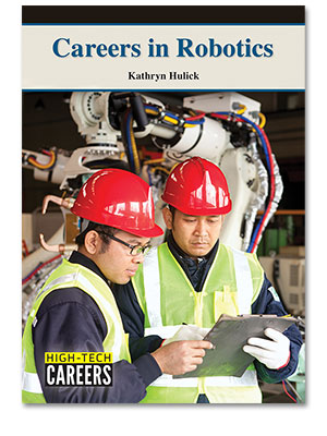 High-Tech Careers: Careers in Robotics