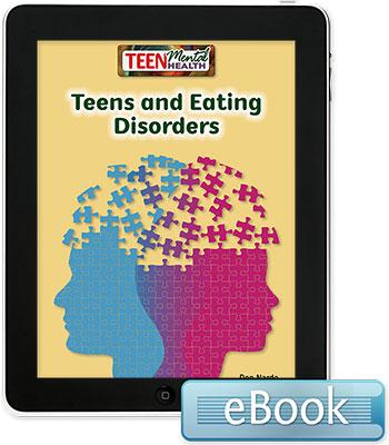 Teen Mental Health: Teens and Eating Disorders eBook