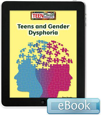 Teen Mental Health: Teens and Gender Dysphoria eBook