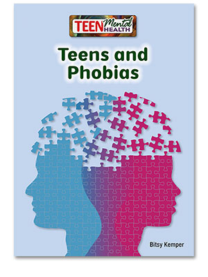 Teen Mental Health: Teens and Phobias