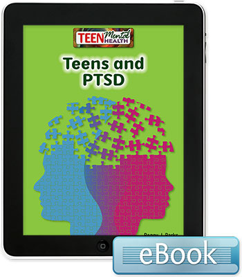 Teen Mental Health: Teens and PTSD eBook
