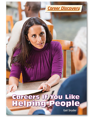 Career Discovery: Careers If You Like Helping People