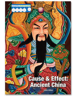 Cause & Effect: Ancient Civilizations: Cause & Effect: Ancient China