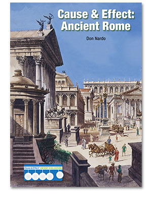 Cause & Effect: Ancient Civilizations: Cause & Effect: Ancient Rome