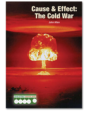 Cause & Effect: Modern Wars: Cause & Effect: The Cold War