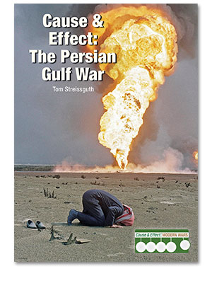 Cause & Effect: Modern Wars: Cause & Effect: The Persian Gulf War