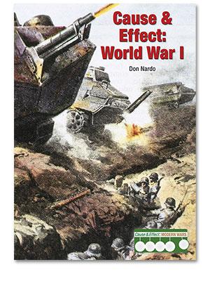 Cause & Effect: Modern Wars: Cause & Effect: World War I