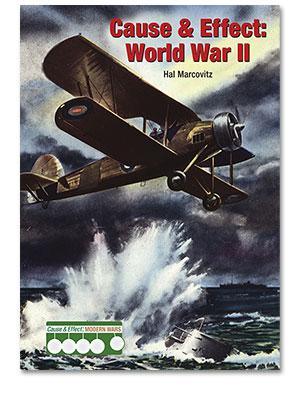 Cause & Effect: Modern Wars: Cause & Effect: World War II