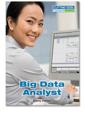 Cutting Edge Careers: Big Data Analyst