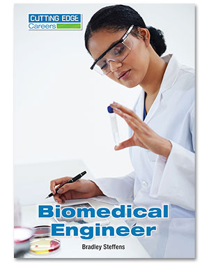 Cutting Edge Careers: Biomedical Engineer