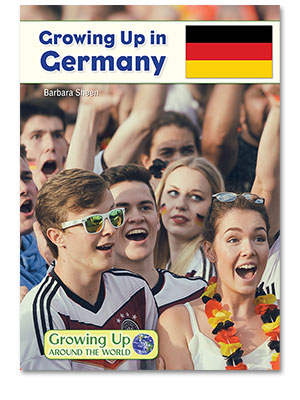 Growing Up Around the World: Growing Up in Germany