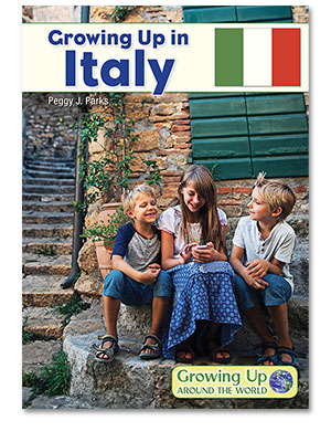 Growing Up Around the World: Growing Up in Italy