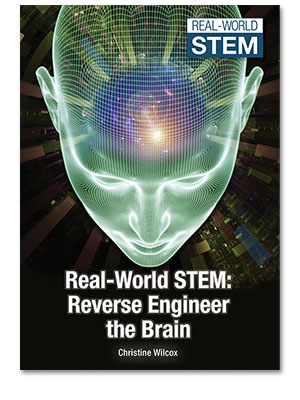 Real-World STEM: Reverse Engineer the Brain