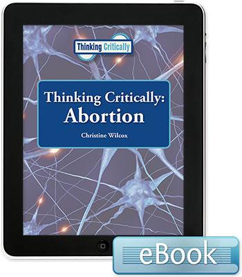 Thinking Critically: Abortion - eBook