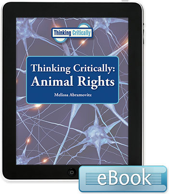 Thinking Critically: Animal Rights - eBook