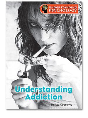 Understanding Psychology: Understanding Addiction