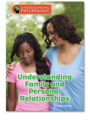 Understanding Psychology: Understanding Family and Personal Relationships