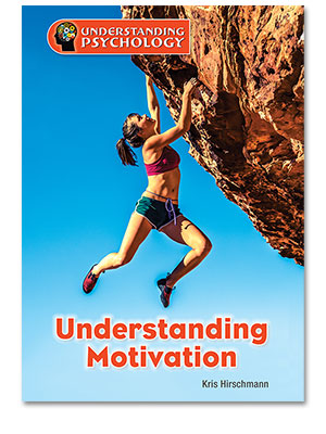 Understanding Psychology: Understanding Motivation