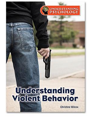 Understanding Psychology: Understanding Violent Behavior
