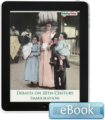 Debates on 20th-Century Immigration  - eBook
