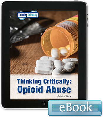 Thinking Critically: Opioid Abuse - eBook