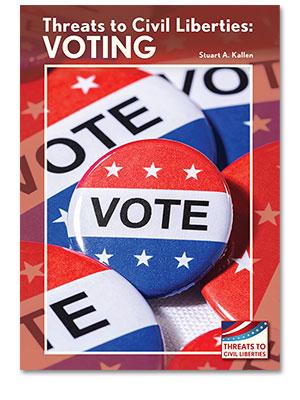 Threats to Civil Liberties: Voting