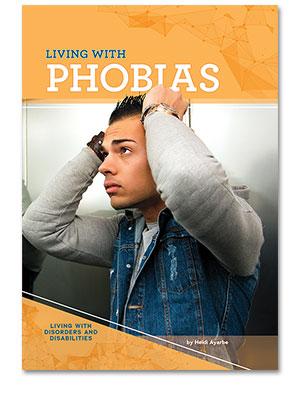 Living with Phobias