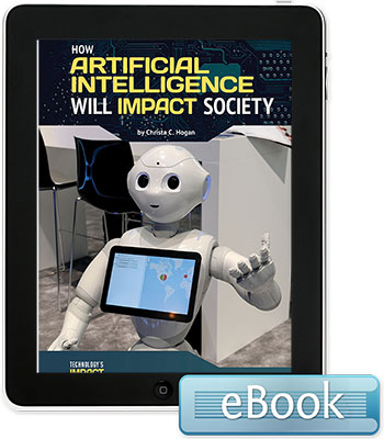 How Artificial Intelligence Will Impact Society - eBook