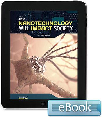 How Nanotechnology Will Impact Society - eBook
