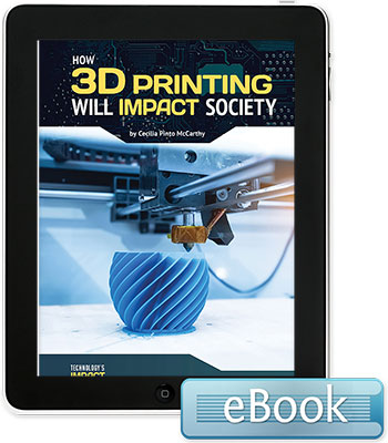 How 3D Printing Will Impact Society - eBook