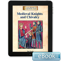The Library of Medieval Times: Medieval Knights and Chivalry