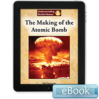 Understanding World History: The Making of the Atomic Bomb