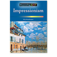 Discovering Art: Impressionism