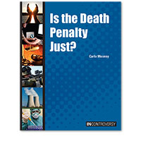 In Controversy: Is the Death Penalty Just?