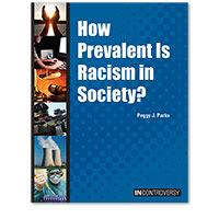In Controversy: How Prevalent Is Racism in Society?