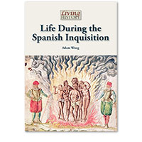Living History: Life During the Spanish Inquisition