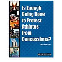 In Controversy: Is Enough Being Done to Protect Athletes from Concussions?