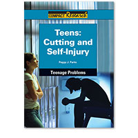 Compact Research: Teenage Problems: Teens: Cutting and Self-Injury