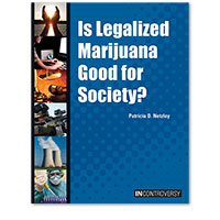 In Controversy: Is Legalized Marijuana Good for Society?