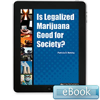 In Controversy: Is Legalized Marijuana Good for Society? Ebook