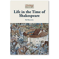 Living History: Life in the Time of Shakespeare